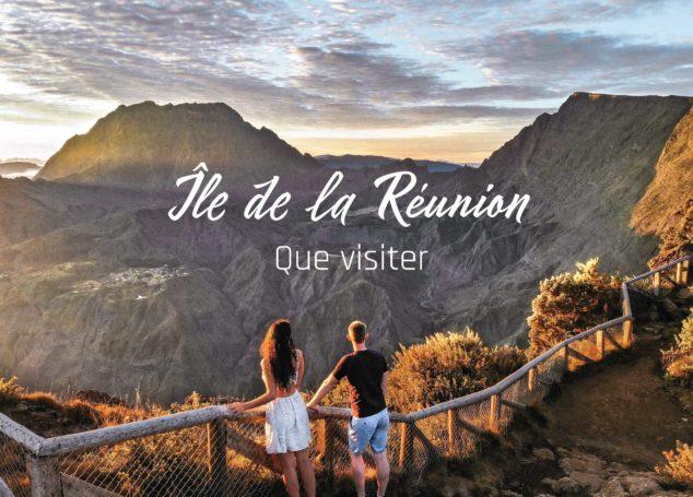 Que visiter à l'île de la Réunion